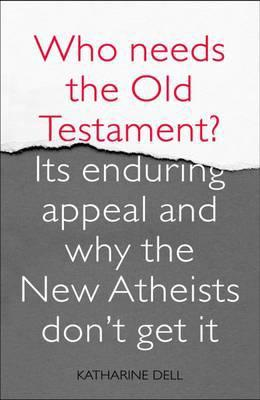Launch of Katharine Dell's new book: Who Needs the Old Testament? Its Enduring Appeal and why the New Atheists Don't Get It.